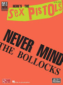 Here's the Sex Pistols, Never Mind the Bollocks