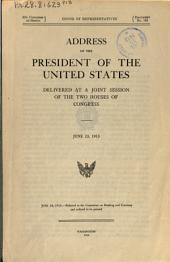 Address of the President of the United States Delivered at a Joint Session of the Two Houses of Congress, June 23, 1913