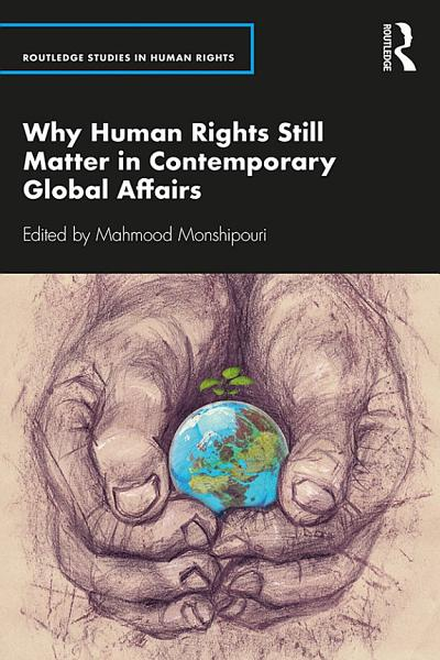 Why Human Rights Still Matter in Contemporary Global Affairs