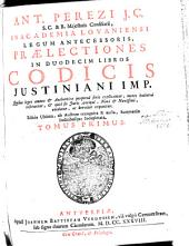 Praelectiones in duodecim libros Codicis Justiniani: Volume 1