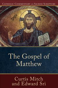 The Gospel of Matthew  Catholic Commentary on Sacred Scripture  Book