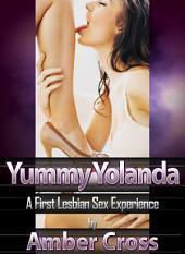 Yummy Yolanda: A First Lesbian Sex Experience