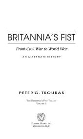 Britannia's Fist: From Civil War to World War—An Alternate History