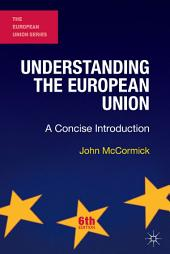 Understanding the European Union: A Concise Introduction, Edition 6