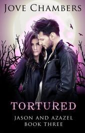 Tortured (Jason and Azazel #3)
