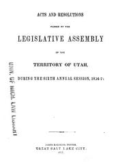 Acts and Resolutions Passed by the Legislative Assembly of the Territory of Utah, During the Sixth Annual Session, 1856-7