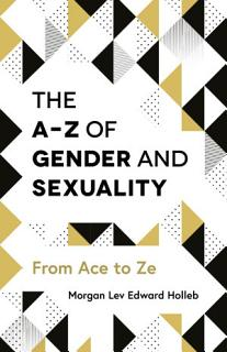 The A Z of Gender and Sexuality Book