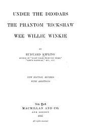 Under the Deodars ; The Phantom 'rickshaw ; Wee Willie Winkie
