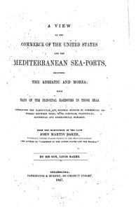 A View of the Commerce of the United States and the Mediterranean Sea ports PDF