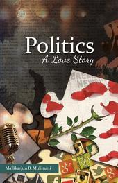 Politics – A Love Story
