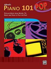 Alfred's Piano 101, Pop Book 2: Popular Music from Movies, TV, Radio and Stage to Play for Fun!