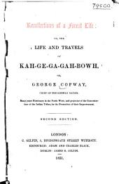 Recollections of a Forest Life: Or, The Life and Travels of Kah-ge-ga-gah-bowh, Or George Copway, Chief of the Objibway Nation