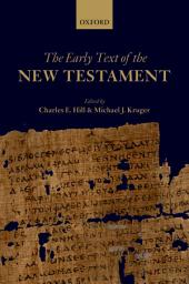 The Early Text of the New Testament