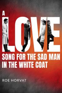 A Love Song for the Sad Man in the White Coat Book