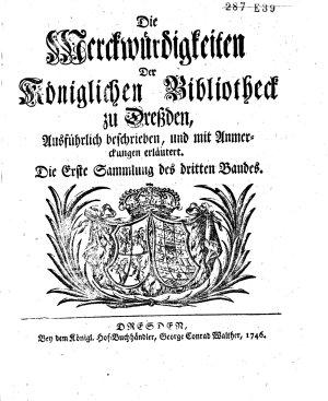 Die Merckw  rdigkeiten der K  niglichen Bibliothek zu Dreszden  ausf  hrlich beschrieben und mit Anmerkungen erl  utert PDF