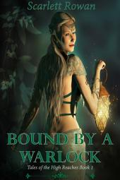 Bound by a Warlock (erotic paranormal romance)
