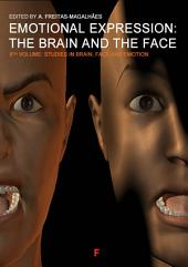 Emotional Expression: The Brain and the Face -: Volume 8