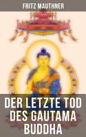 Der letzte Tod des Gautama Buddha PDF