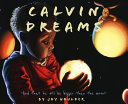 Calvin Dreams: And that He Will be Bigger Than the Moon! Book