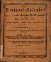 Neuer national-Kalender fur die gesammte osterreische Monarchie auf das opemeine Jahz 1817 für Katholiken, Protestanten, Griechen...