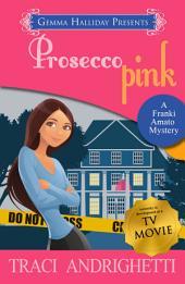 Prosecco Pink: Franki Amato Mysteries book #2