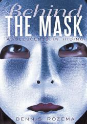 Behind the Mask: Adolescents in Hiding