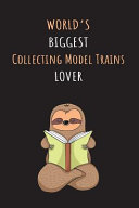 World s Biggest Collecting Model Trains Lover PDF