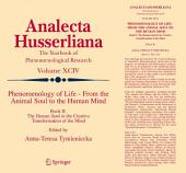 Phenomenology of Life - From the Animal Soul to the Human Mind: Book II. The Human Soul in the Creative Transformation of the Mind