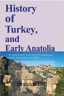 History of Turkey, and Early Anatolia