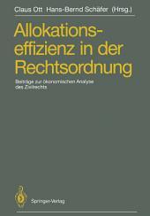Allokationseffizienz in der Rechtsordnung: Beiträge zum Travemünder Symposium zur ökonomischen Analyse des Zivilrechts, 23.–26. März 1988