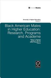 Black American Males in Higher Education: Research, Programs and Academe