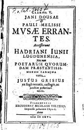 Jani Dousae & Pauli Melissi Musae errantes: Accesserunt Hadriani Iunii Lugdunensia : Nec non poetarum quorumdam praestantissimorum carmina varia