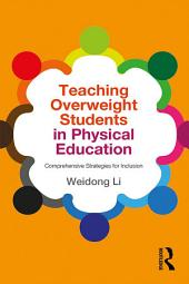 Teaching Overweight Students in Physical Education: Comprehensive Strategies for Inclusion