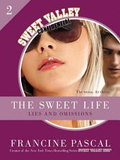 The Sweet Life #2: An E-Serial: Lies and Omissions