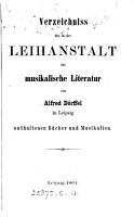 Verzeichniss der in der Leihanstalt f  r musikalische Literatur von Alfred D  rffel in Leipzig enthaltenen B  cher und Musikalien   With  Nachtrag 1 PDF