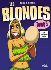 Les Blondes T09: Il est pas joli mon neuf ?