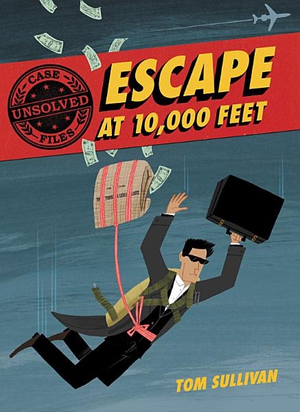 Download Unsolved Case Files  Escape at 10 000 Feet Book