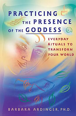 Practicing the Presence of the Goddess