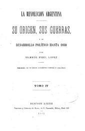 La revolucion argentina: su origen, sus guerras, y su desarrollo político hasta 1830, Volumen 4
