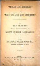 'Aholah and Aholibah' and 'Men's sins and God's judgements', 2 sermons, on recent immoral legislation
