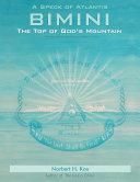 A SPECK OF ATLANTIS - BIMINI: THE TOP OF GOD'S MOUNTAIN
