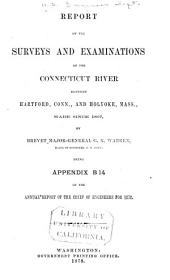 Report of the Surveys and Examinations of the Connecticut River Between Hartford, Conn., and Holyoke, Mass., Made Since 1867