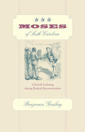 Moses of South Carolina: A Jewish Scalawag during Radical Reconstruction