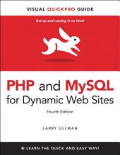PHP and MySQL for Dynamic Web Sites, Fourth Edition: Visual QuickPro Guide, Edition 4