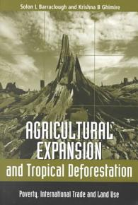 Agricultural Expansion and Tropical Deforestation PDF