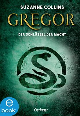 Gregor und der Schl  ssel zur Macht PDF