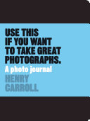 Use This If You Want to Take Great Photographs Book