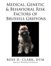 Medical, Genetic & Behavioral Risk Factors of Brussels Griffons