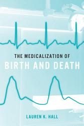 The Medicalization Of Birth And Death Book PDF