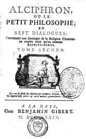 Alciphron, ou le petit philosophe, en sept dialogues, contenant une apologie de la religion chrétienne contre ceux qu'on nomme esprits-forts: Volume2